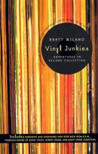 Vinyl-Junkies-Milano-Brett-9780312304270