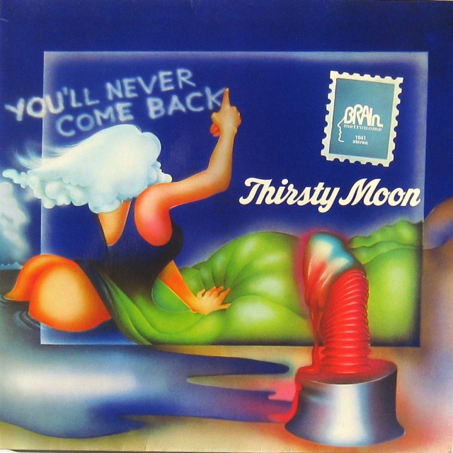 Thirsty Moon - You'll never come back