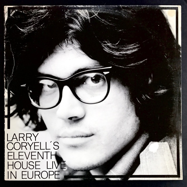 Larry Coryell - Eleventh House Live